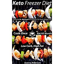 THE SIMPLE KETO FREEZER DIET: following Dr. Eric Westman's guidelines for Quick Weight Loss (Paleo, Primal, Low Carb High Fat, & Keto Book 3) (English Edition)