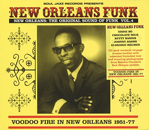 New Orleans Funk 4 – Voodoo Fire in New Orleans 1951-75