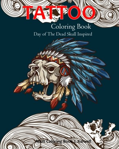 Day of the Dead Skull Inspired: Tattoo Coloring Book: Volume 1