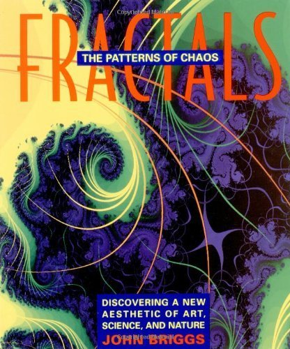 Fractals: The Patterns of Chaos: Discovering a New Aesthetic of Art, Science, and Nature (A Touchstone Book) by John Briggs (1992-11-01)