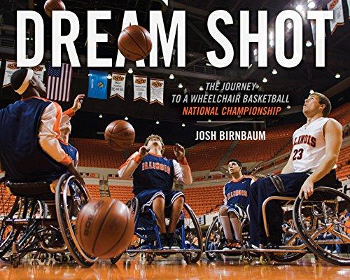 Dream Shot: The Journey to a Wheelchair Basketball National Championship (English Edition) por Josh Birnbaum