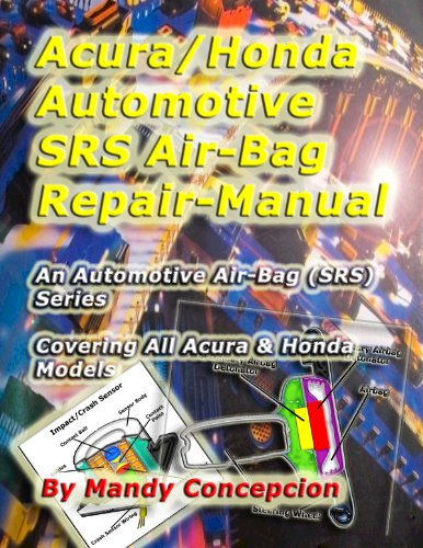 acura-honda-automotive-srs-air-bag-repair-manual-automotive-srs-air-bag-series-book-1-english-editio