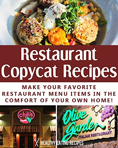delicious-restaurant-copycat-recipes-make-your-favorite-restaurant-menu-items-in-the-comfort-of-your