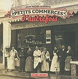 Telecharger Livres Petits commerces d autrefois (PDF,EPUB,MOBI) gratuits en Francaise
