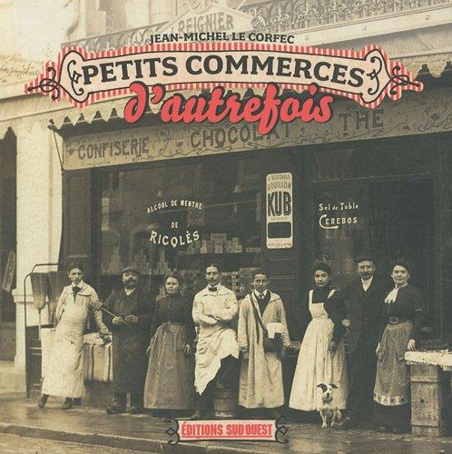 Petits commerces d'autrefois par Jean-Michel Le Corfec