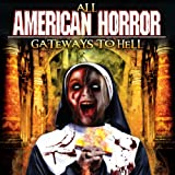 Best American Horrors - All American Horror: Gateways to Hell Review