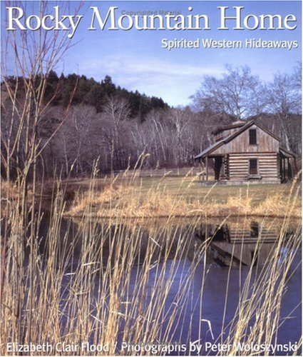 Rocky Mountain Home : Spirited Western Hideaways (English Edition) -
