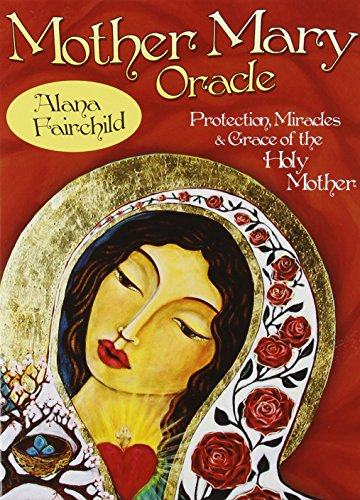 Mother Mary Oracle: Protection Miracles & Grace of the Holy Mother por Alana Fairchild