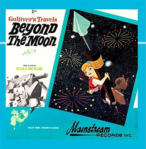 Gulliver's Travels Beyond the Moon by Milton & Anne Delugg (Moon Milton)