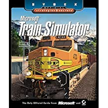 Microsoft Train Simulator: Official Strategies and Secrets (Sybex Official Strategies & Secrets)