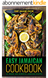 Easy Jamaican Cookbook: 50 Unique and Authentic Jamaican Recipes (Jamaican Cookbook, Jamaican Recipes, Jamaican Cooking, West Indian Cookbook, West Indian ... Indian Cooking Book 1) (English Edition)