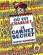Où est Charlie ? le Carnet Secret