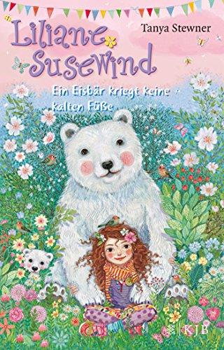 Preisvergleich Produktbild Liliane Susewind – Ein Eisbär kriegt keine kalten Füße (Liliane Susewind ab 8)