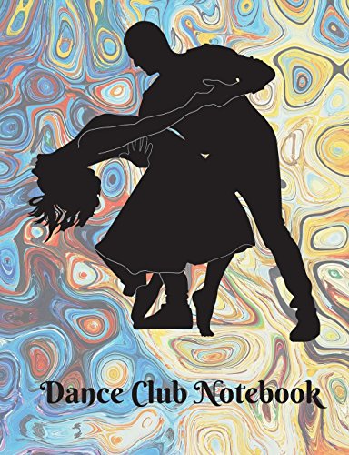 Dance Club Notebook (16): Dance Club Notebook; Dance Club Journal; Dance Club Log Book; Dance Club Composition Book: Wide Ruled Lined; 135 sheets/270 ... Moves; Thoughts & Impressions; Gift Basket por Van Rye