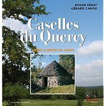 Caselles du Quercy : Cabanes & gariotes des Causses
