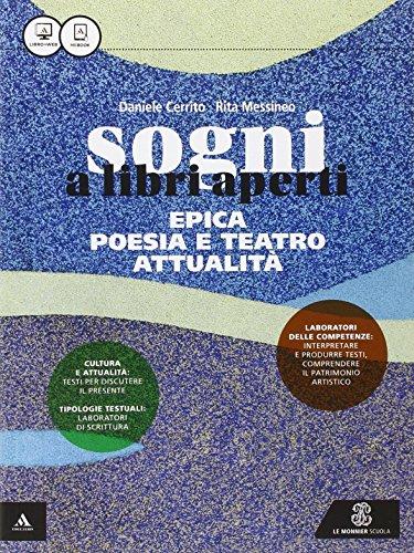 Sogni a libri aperti. Epica, poesie e teatro. Per gli Ist. tecnici e professionali. Con e-book. Con espansione online