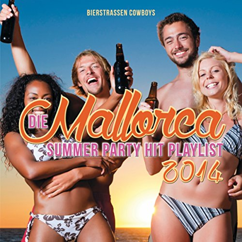 Die Mallorca Summer Party Hit Playlist 2014