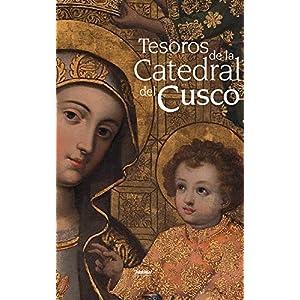 Tesoros de la Catedral del Cusco