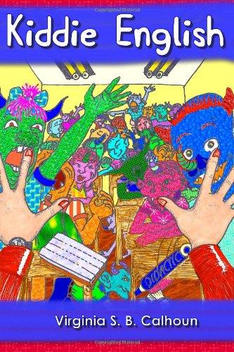 Kiddie English: A Guide To Teaching Kindergarten and Primary School Children