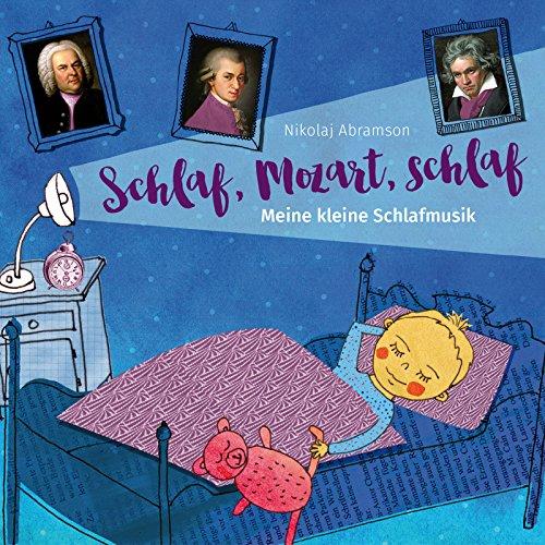 Schlaf, Mozart, schlaf – Meine kleine Schlafmusik