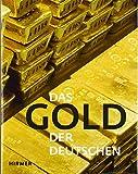 Das Gold der Deutschen