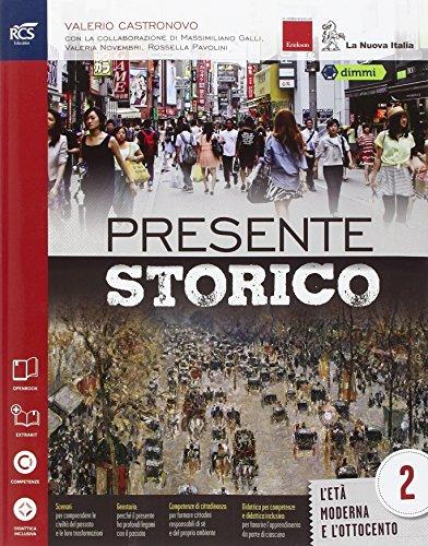 Presente storico - volume 2. Con Extrakit e Openbook. Per le scuole superiori. Con e-book. Con espansione online