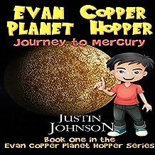 Evan Copper Planet Hopper: Journey to Mercury