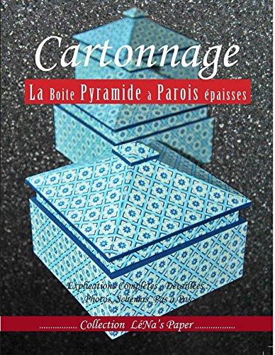 Cartonnage. La Boite Pyramide à Parois épaisses