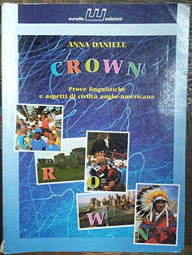 Crown. Prove linguistiche e aspetti di civiltà anglo-americana. Per la Scuola media