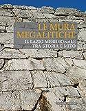 Le Mura Megalitiche: Il Lazio meridionale tra storia e mito