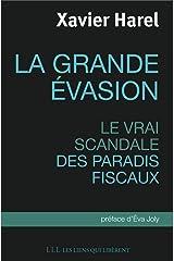 La grande évasion: Le vrai scandale des paradis fiscaux (LES LIENS QUI L) Format Kindle