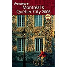 Frommer's Montreal & Quebec City 2006