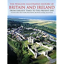 The Penguin Illustrated History of Britain and Ireland: From Earliest Times to the Present Day (Penguin Reference Books)