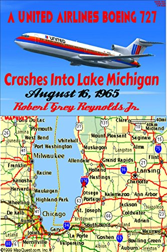 A United Airlines Boeing 727 Crashes Into Lake Michigan: August 16, 1965 (English Edition)