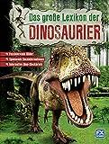 Das große Lexikon der Dinosaurier