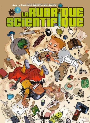 La rubrique scientifique : Tome 1