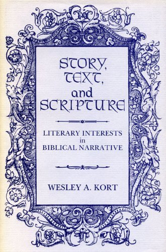 Story, Text, and Scripture: Literary Interests in Biblical Narrative by Wesley Kort (1988-01-01)