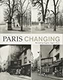 Christopher Rauschenberg - Paris Changing - Revisiting Atget´s Paris (Paperback)
