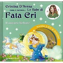 Il mostro birbone. Fata Cri. Ediz. illustrata. Con CD Audio