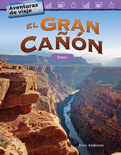 Aventuras de viaje: El Gran Cañón: Datos (Travel Adventures: The Grand Canyon: Data) (Aventuras de viaje/ Travel Adventures: Mathematics Readers) por Teacher Created Materials
