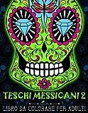 Teschi Messicani 2: Libro Da Colorare Per Adulti: Dia de los muertos: Volume 2