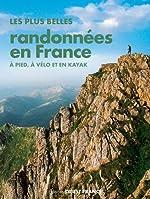 Plus belles randonnées en France à pied, à vélo et en kayak de BONDUELLE-CANTALOUBE