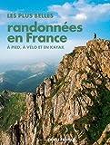 Plus belles randonnées en France à pied, à vélo et en kayak