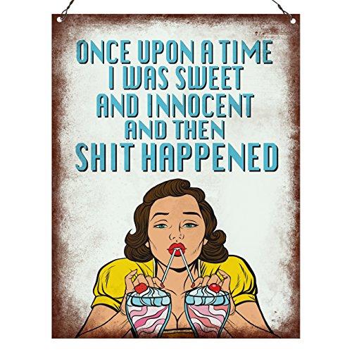 Once Upon A Time I Was Sweet und unschuldig und dann geschah Shit Funny Sarkastisch Zitat Pop Art Retro Metall Schild, decoration15X 20CM