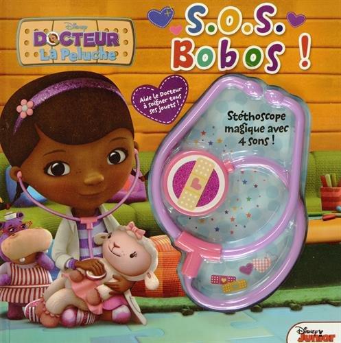 Docteur La Peluche : S.O.S. Bobos ! : Avec ton stéthoscope magique par Elizabeth Bennett