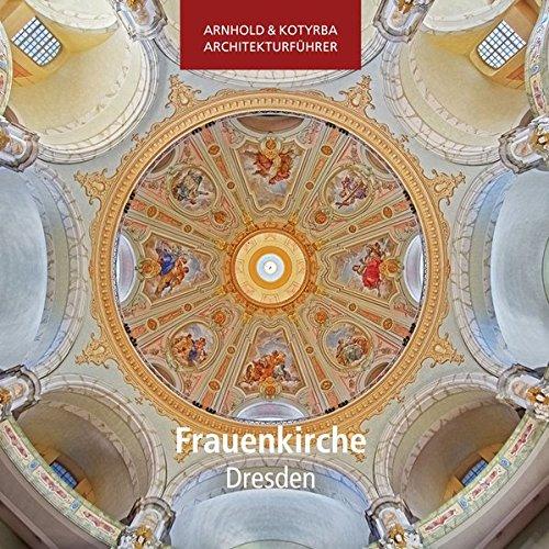 Preisvergleich Produktbild Frauenkirche Dresden (Arnhold & Kotyrba Architekturführer)