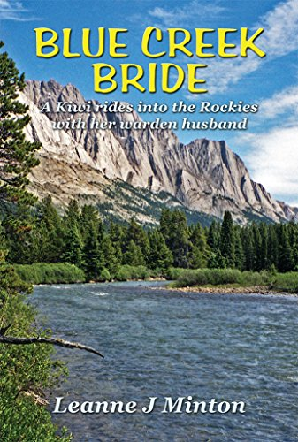 Blue Creek Bride: A Kiwi rides into the Rockies with her warden husband (English Edition) -