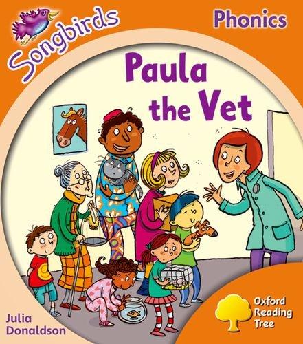 Oxford Reading Tree Songbirds Phonics: Level 6: Paula the Vet