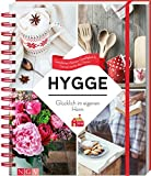 Hygge - Glücklich im eigenen Heim: Gemütliches Wohnen, Geselligkeit & Genuss wie bei den Dänen - Susanne Schaller