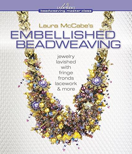 Weben Fringe (Laura McCabe's Embellished Beadweaving: Jewelry Lavished with Fringe, Fronds, Lacework & More (Beadweaving Master Class (Lark Books)))